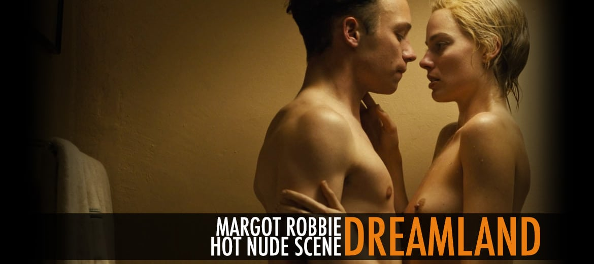 Margot Robbie Nude Scene From Dreamland