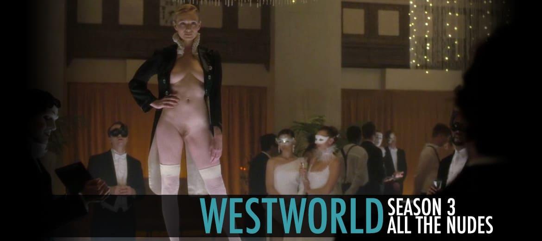 Westworld Season 3 Nude Scenes